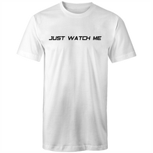 Load image into Gallery viewer, Just Watch Me - Tall Tee T-Shirt