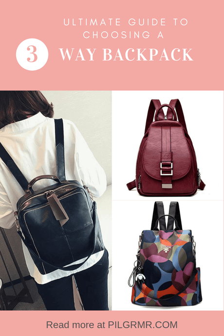 Ultimate Guide To Choosing The Best 3 Way Backpack