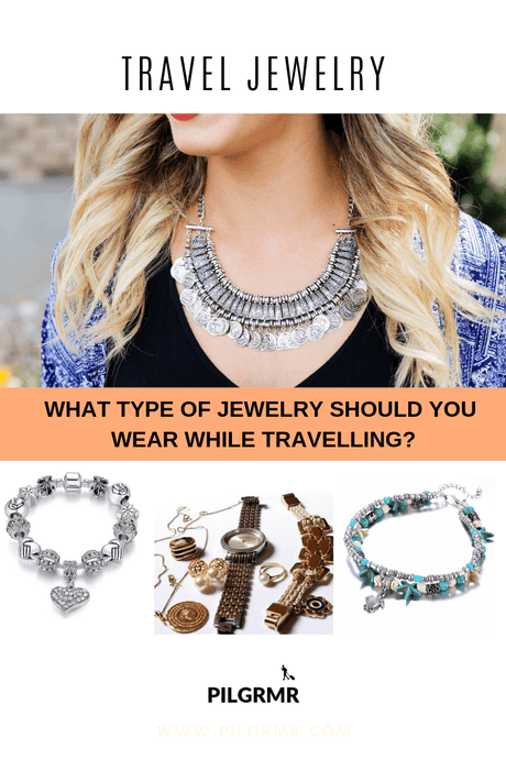 What Type of Jewelry Should You Wear While Travelling?