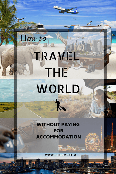 How To Travel The World Without Paying For Accommodation