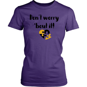 Don't Worry 'bout it District Womens Shirt