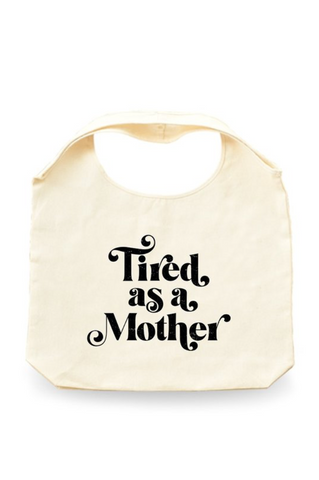 Tired As A Mother Canvas Bag - La Mère Clothing + Goods