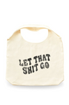 Let That Shit Go Canvas Bag - La Mère Clothing + Goods