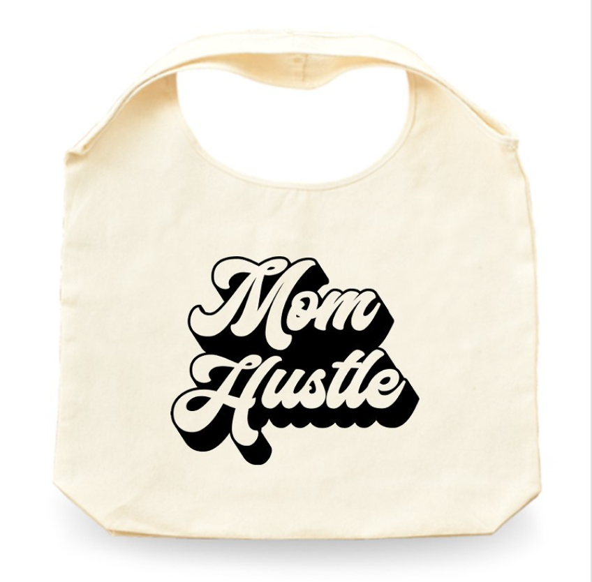 Mom Hustle - La Mère Clothing + Goods