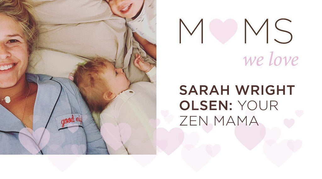 Sarah Wright Olsen: Your Zen Mama