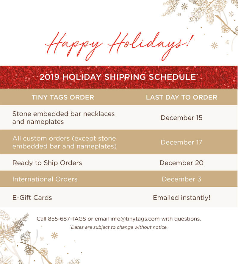 2019 Tiny Tags Holiday Shipping Schedule