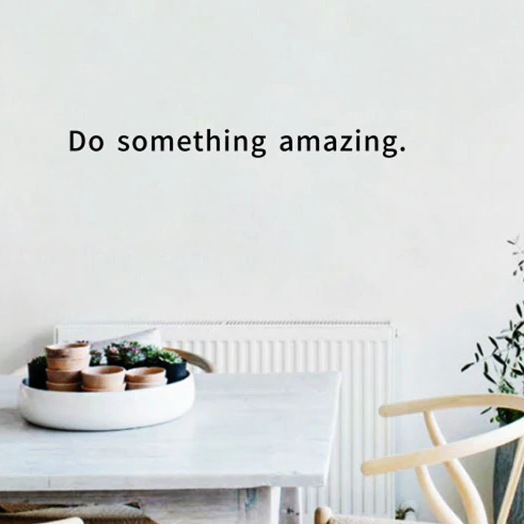 Do Something Amazing. Wall Decal