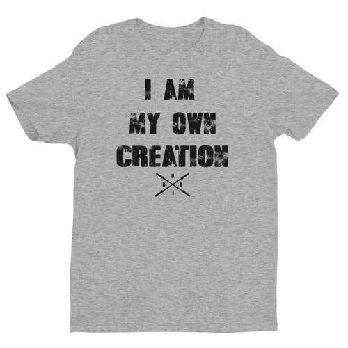 I AM MY OWN CREATION Short Sleeve T-shirt