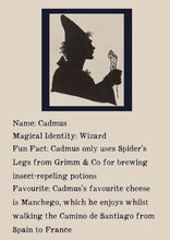 Load image into Gallery viewer, Character bio for Cadmus the Wizard. Image shows the silhouette of a wizard wearing a long pointed hat, a cape, and holding a staff. Bio reads as follows - Magical Identity: Wizard. Fun Fact: Cadmus only uses Spider's Legs from Grimm & Co for brewing insect-repelling potions. Favourite: Cadmus's favourite cheese is Manchego, which he enjoys whilst walking the Camino de Santiago from Spain to France.