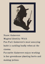 Load image into Gallery viewer, Character bio for Guinevere the Witch. Image shows the silhouette of a witch holding up a wand with a leaf growing on her hat. Bio reads as follows - Magical Identity: Witch. Fun Fact: Guinevere's most annoying habit is cackling loudly when at the cinema. Favourite: Guinevere enjoys working in her greenhouse planting herbs and making potions.