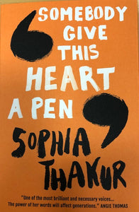 Image of the front of the paperback book Somebody Give This Heart A Pen by Sophia Thakur