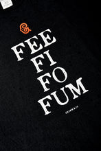Load image into Gallery viewer, Image shows black cotton t-shirt printed with white text saying 'FEE FI FO FUM' with a red Grimm & Co 'G' monogram at the top