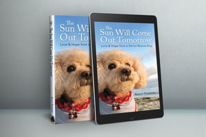 Now Available - The Sun Will Come Out Tomorrow: Love & Hope from a Senior Rescue Dog