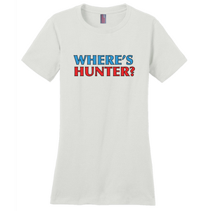 """Where's Hunter?"" Women's T-Shirt"