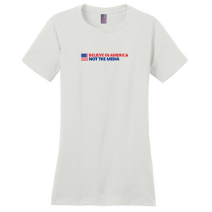 """Believe in America, Not the Media"" Women's T-Shirt"