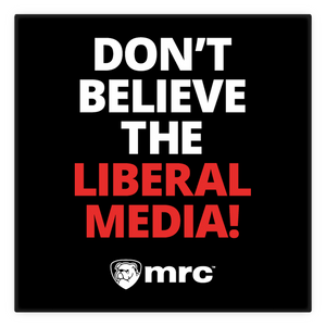 """Don't Believe the Liberal Media"" Magnet"