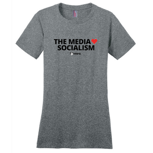 """The Media Love Socialism"" Women's T-Shirt"