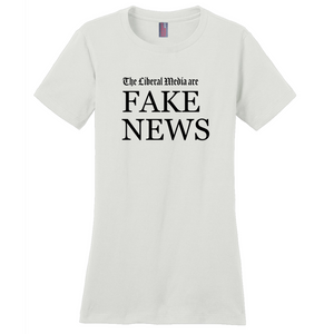 """The Liberal Media are Fake News"" Women's T-Shirt"