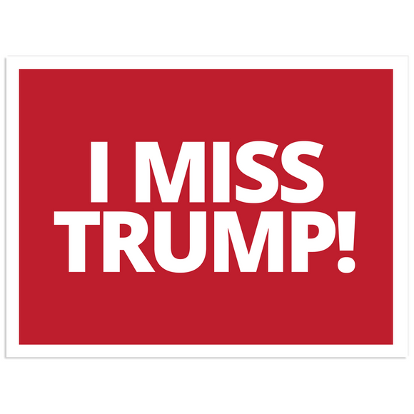 I Miss Trump Kiss Cut Sticker