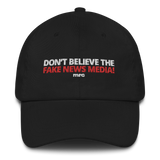 """Don't Believe the Fake News Media"" Baseball Cap"