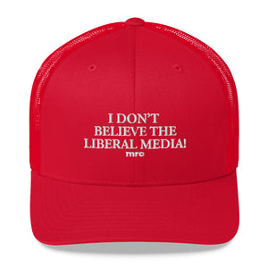 """Don't Believe the Liberal Media"" Trucker Hat"