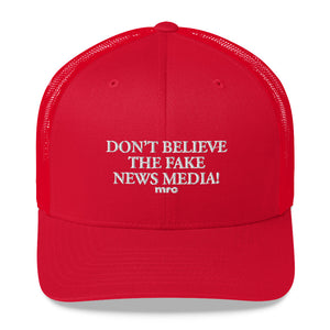 """Don't Believe the Fake News Media"" Trucker Hat"
