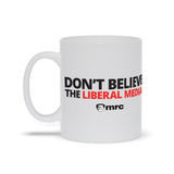 """Don't Believe the Liberal Media"" Mug"