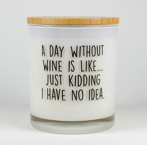 """A day without wine"" Soy Candle"