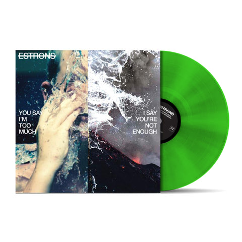 YOU SAY I'M TOO MUCH, I SAY I'M NOT ENOUGH - TRANSLUCENT GREEN LP