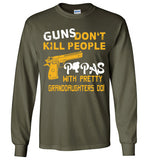 Guns don't kill people Papas with pretty Granddaughters Do T-shirts
