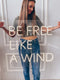Be Free Like a Wind Neon Sign