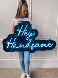 Hey Handsome LED Neon Sign