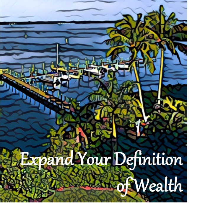 Expand: Expand Your Definition of Wealth