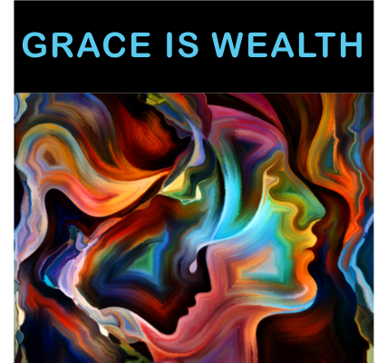 Grace is Wealth
