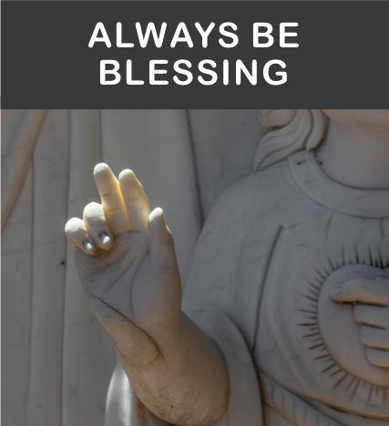 Always Be Blessing