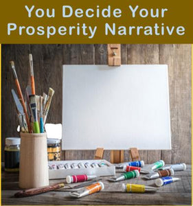 You Decide Your Prosperity Narrative