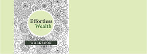 Effortless Wealth Investment Work book for journaling and workbook