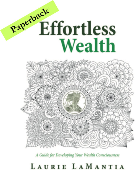 Effortless Wealth: A Guide for Developing Your Wealth Consciousness - Paperback