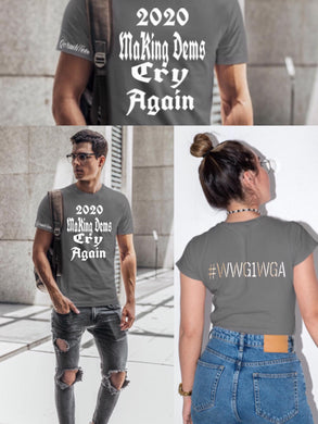 2020 Making Dems Cry Again Tee