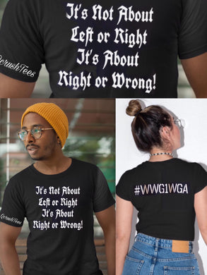 It's Not About Left Or Right It's About Right Or Wrong Tee