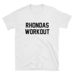 RHONDAS WORKOUT - Killer Workout - Short-Sleeve Unisex T-Shirt