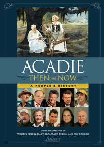 Acadie Then and Now: A People's History (English)