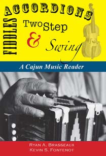 Accordions, Fiddles, Two Step & Swing: A Cajun Music Reader