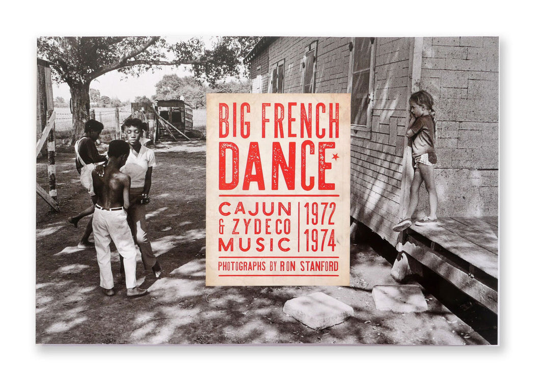 Big French Dance: Cajun and Zydeco Music 1972 - 1974