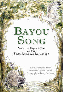 Bayou Song: Creative Explorations of the South Louisiana Landscape