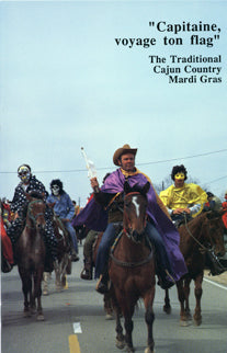 Capitaine, voyage ton flag: The Traditional Cajun Country Mardi Gras