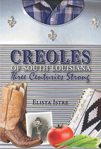 Creoles of South Louisiana: Three Centuries Strong