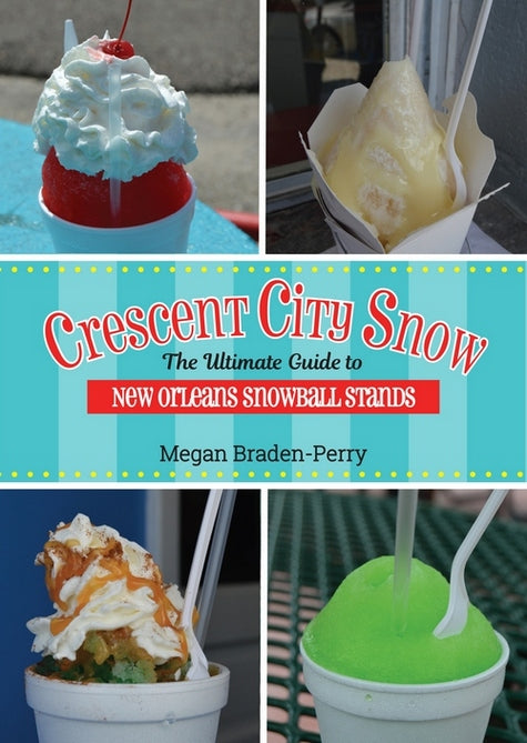 Crescent City Snow: The Ultimate Guide to New Orleans Snowball Stands