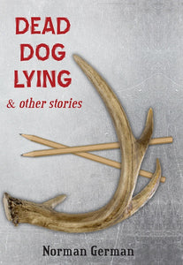 Dead Dog Lying and Other Stories