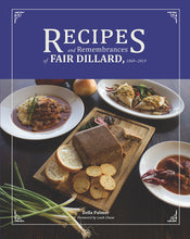 Load image into Gallery viewer, Recipes and Remembrances of Fair Dillard, 1869-2019